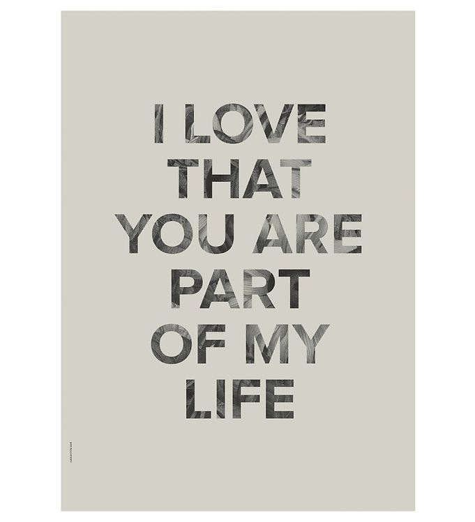 Image of I Love My Type Plakat - A3 - Words Of Wisdom - Part Of My Life (ØN690)