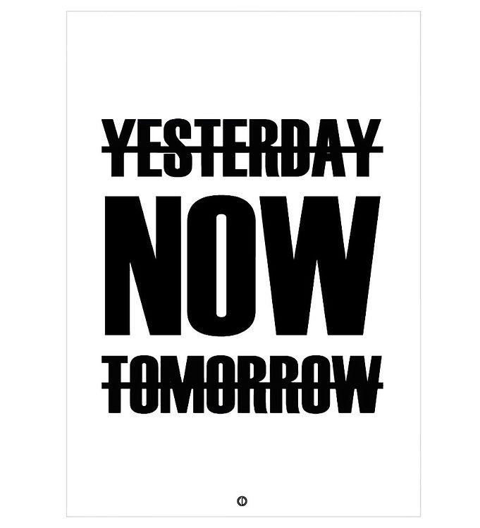 Image of Citatplakat Plakat - 30x42 - Yesterday, Now, Tomorrow (NI481)
