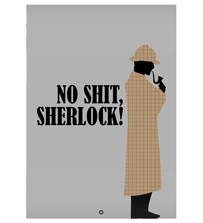 Image of Citatplakat Plakat - 30x42 - No Shit, Sherlock (NI490)